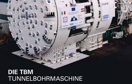 Die TBM (Tunnelbohmaschine)